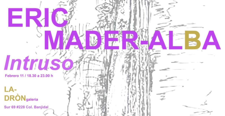 INTRUSO / Eric Mader-Alba